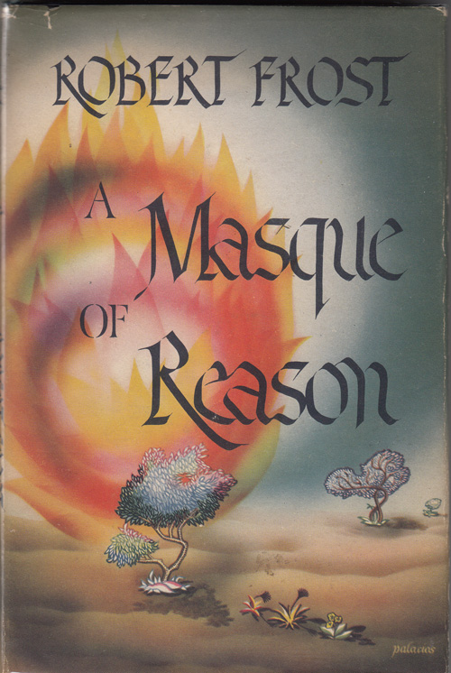 A Masque of Reason (SIGNED). Robert Frost.