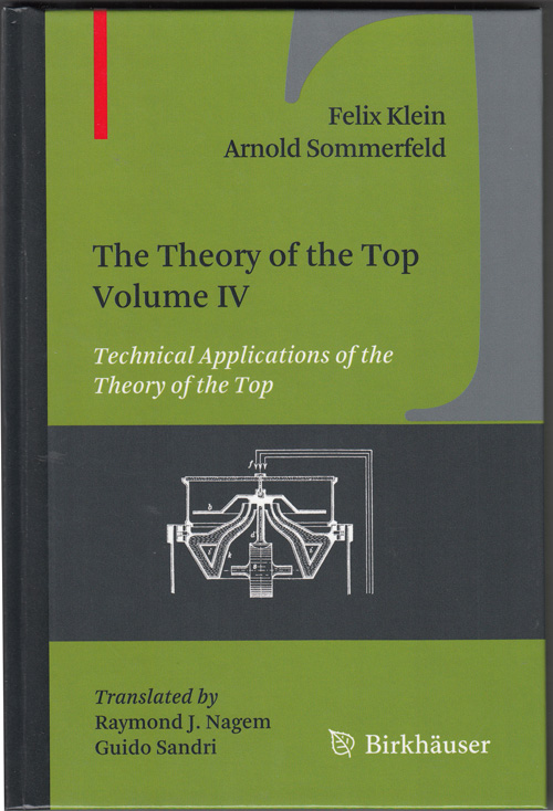 The Theory of the Top. Volume IV: Technical Applications of the Theory of the Top. Felix Klein, Arnold Sommerfeld.