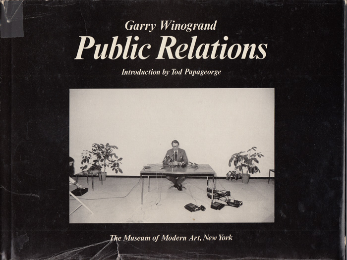 Public Relations. Garry Winogrand, Tod Papageorge.