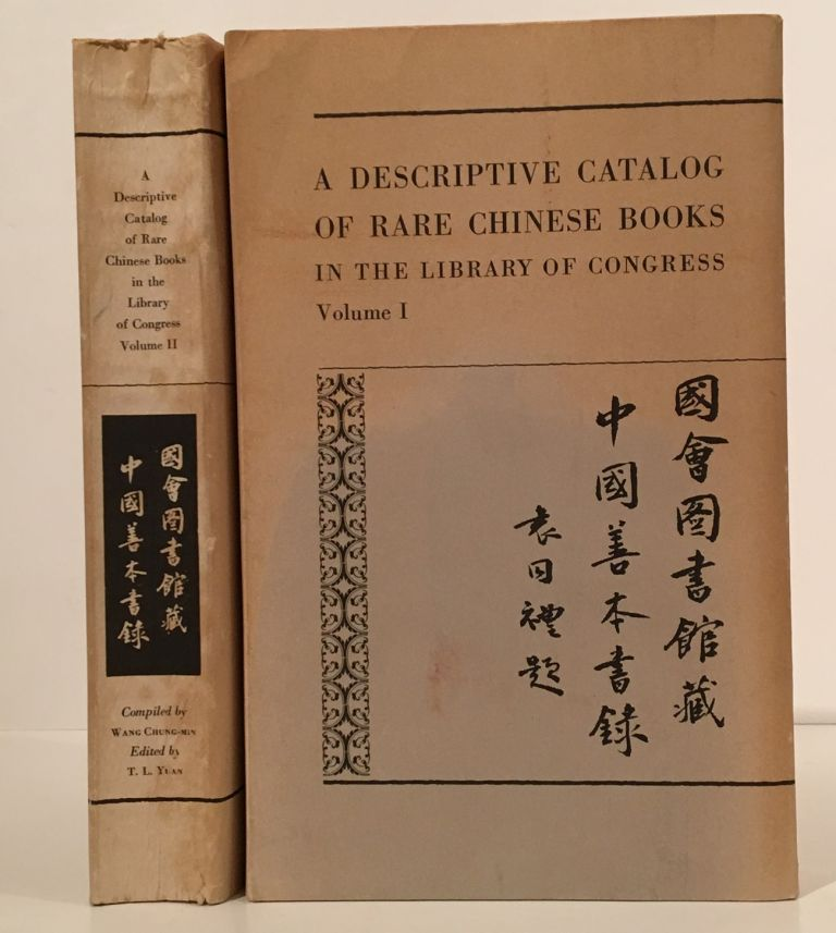 A Descriptive Catalog of Rare Chinese Books in the Library of Congress (Complete in 2 Volumes). Wang Chung-min, T L. Yuan, Edwin G. Beal Jr.