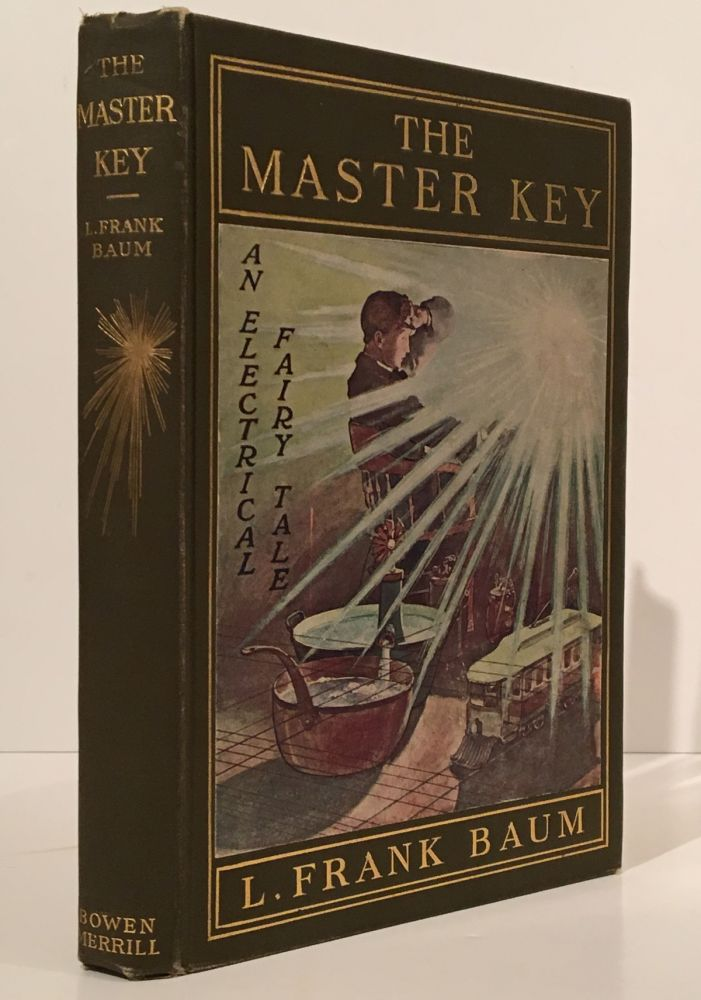 The Master Key: An Electrical Fairy Tale Founded Upon the Mysteries of Electricity and the Optimism of Its Devotees. It Was Written for Boys, But Others May Read It. L. Frank Baum.