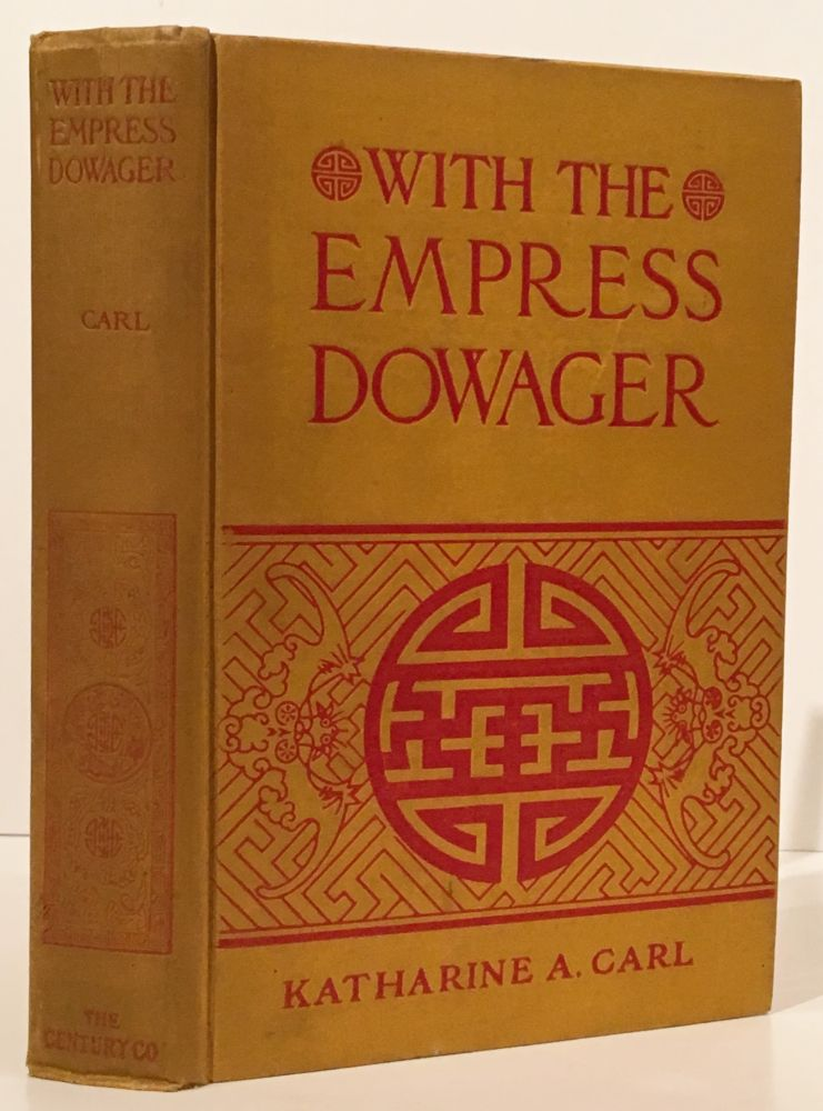 With the Empress Dowager. Katharine A. Carl.