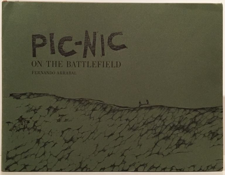 Pic-nic on the Battlefield (SIGNED by Sidney Chafetz). Fernando Arrabal, Sidney Chafetz, author, artist.
