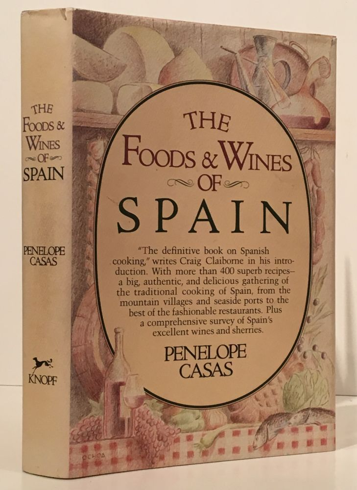 The Foods and Wines of Spain (INSCRIBED). Penelope Casas.