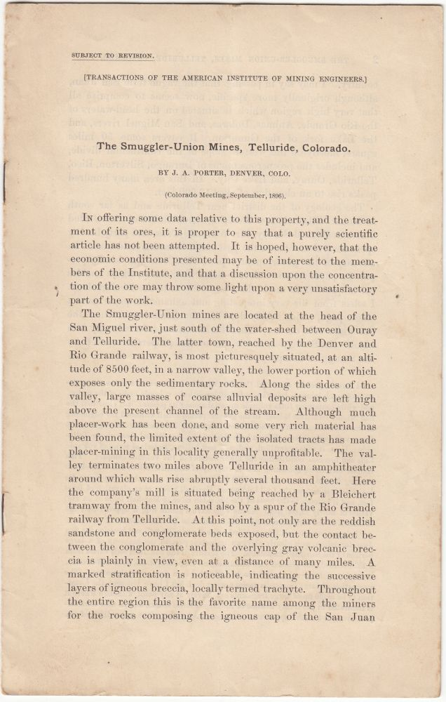 The Smuggler-Union Mines, Telluride, Colorado; Transactions of the American Institute of Mining Engineers. J. A. Porter.