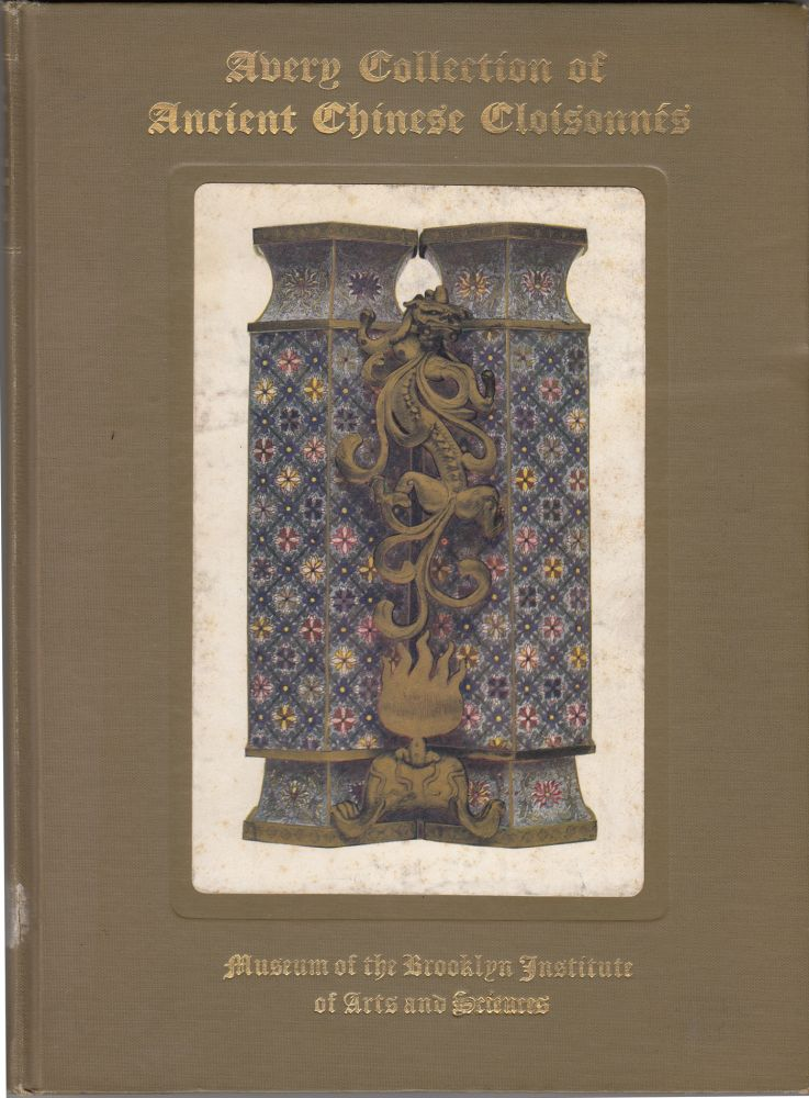 Catalogue of the Avery Collection of Ancient Chinese Cloisonnes. John Getz.