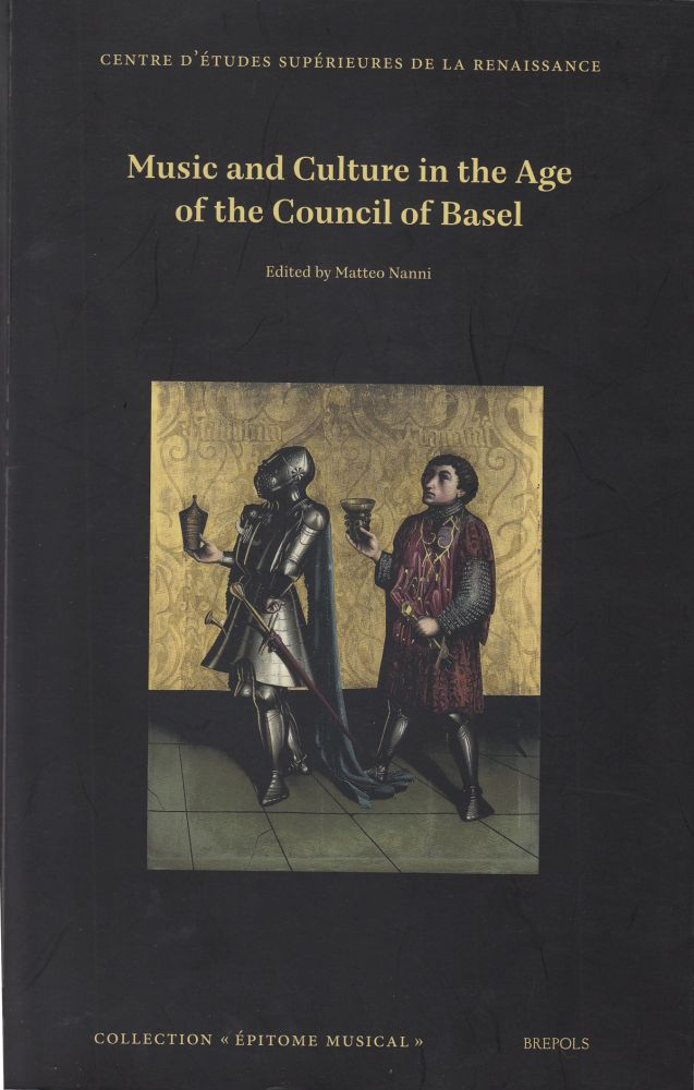Music and Culture in the Age of the Council of Basel. Matteo Nanni.