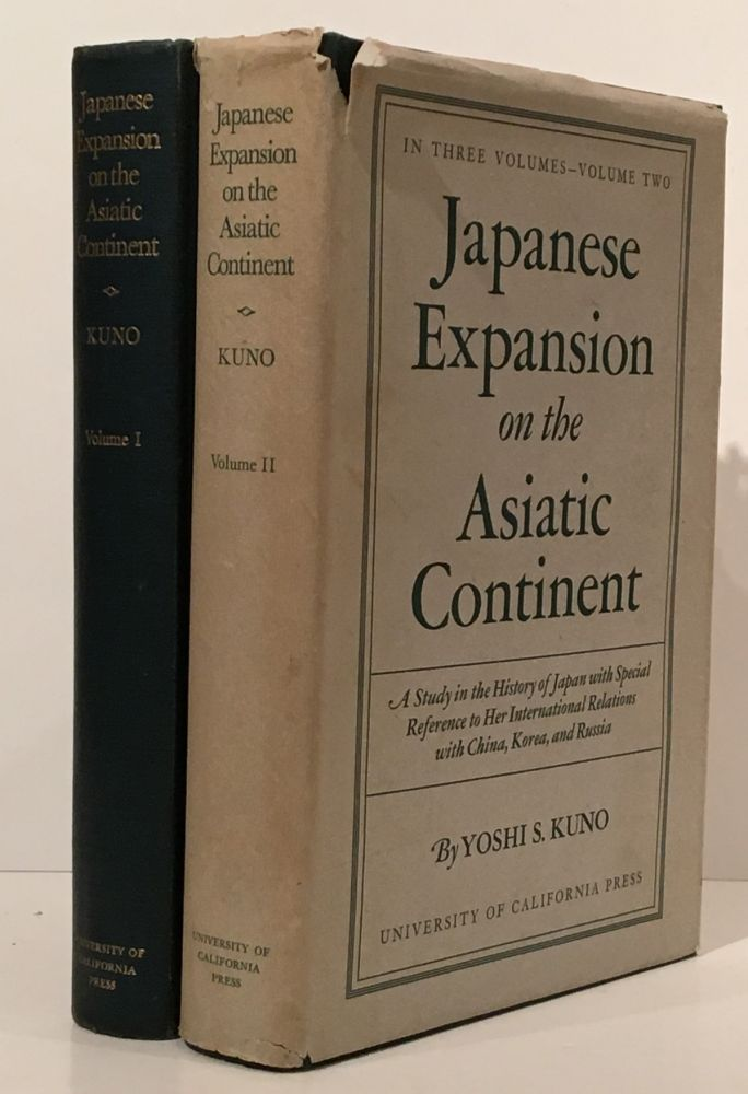 Japanese Expansion on the Asiatic Continent. A Study in the History of Japan with Special Reference to her International Relations with China, Korea, and Russia (INSCRIBED; Volumes I and II). Yoshi S. Kuno.