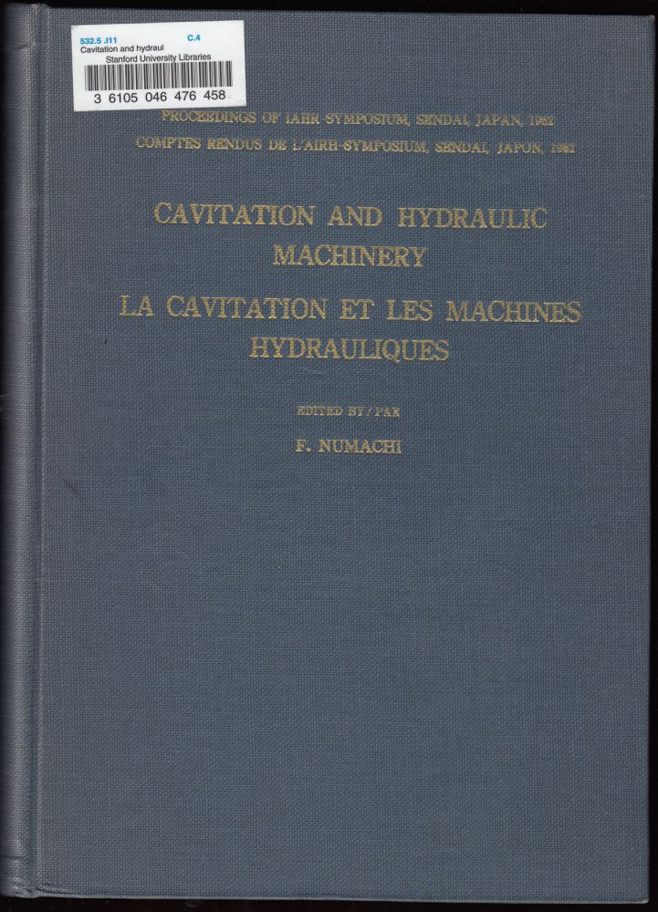 Cavitation and Hydraulic Machinery (La Cavitation et les Machines Hydrauliques). F. Numachi, Chairman of Local Organizing Committee.