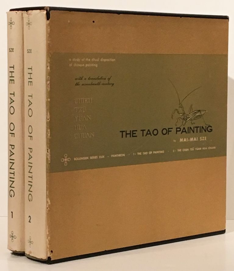 The Tao of Painting: A Study of the Ritual Disposition of Chinese Painting (Complete in Two Volumes) Bollingen Series XLIX. Mai-Mai Sze.