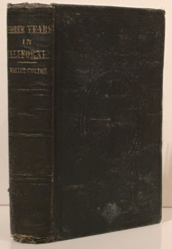 Three Years in California (SIGNED by William H. Brewer). Walter Colton.