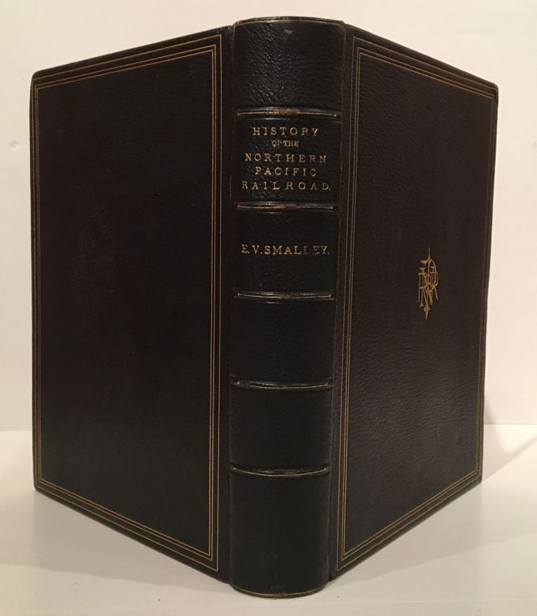 History of the Northern Pacific Railroad. Eugene V. Smalley.