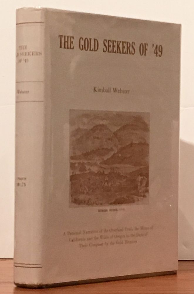 The Gold Seekers of '49: A Personal Narrative of the Overland Trail and Advnetures in California and Oregon from 1849 to 1854.