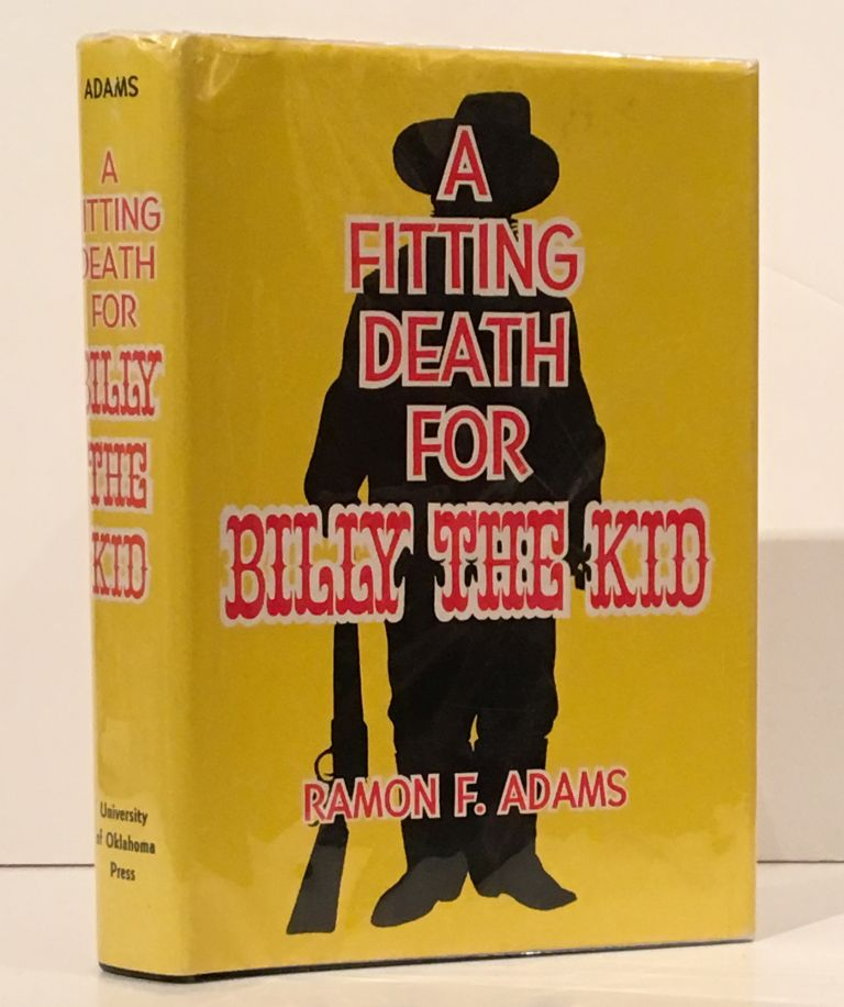 A Fitting Death for Billy the Kid (SIGNED). Ramon F. Adams.