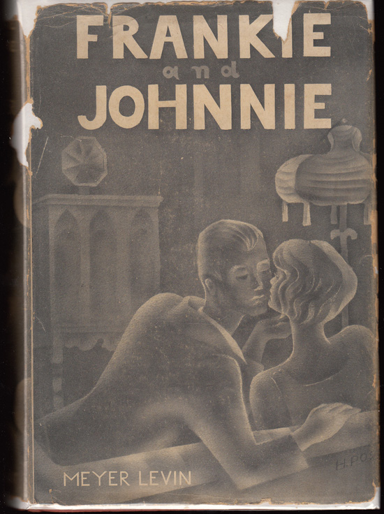 Frankie and Johnnie: A Love Story (SIGNED). Meyer Levin.