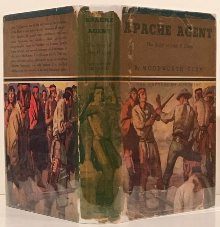 Apache Agent: The Story of John P. Clum. Woodworth Clum.