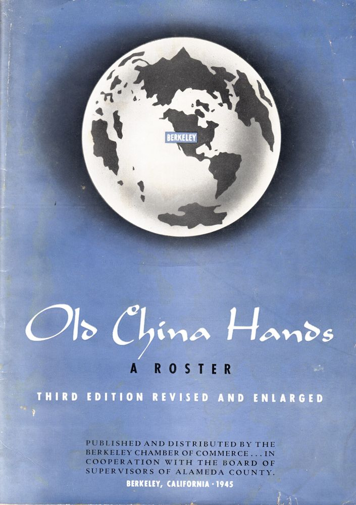 Old China Hands: A Roster. Berkeley Chamber of Commerce.