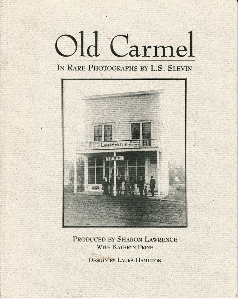 Old Carmel in Rare Photographs by L.S. Slevin (SIGNED). Sharon Lawrence, Kathryn Prine.