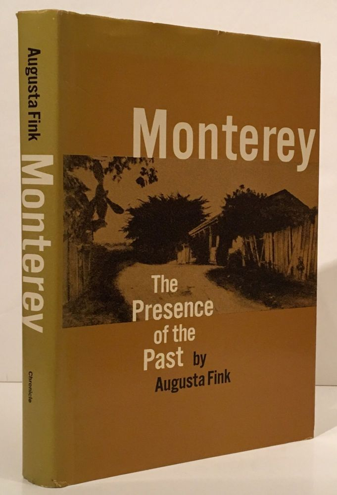 Monterey: The Presence of the Past. Augusta Fink.