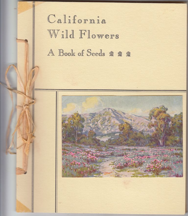 California Wild Flowers: A Book of Seeds
