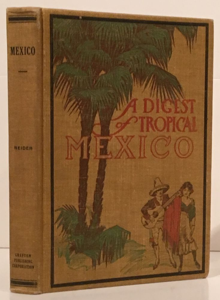 A Digest of Tropical Mexico (SIGNED)