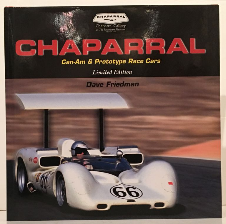 Chaparral Can-Am & Prototype Race Cars (INSCRIBED by Jim Hall). Dave Friedman, Jim Hall.