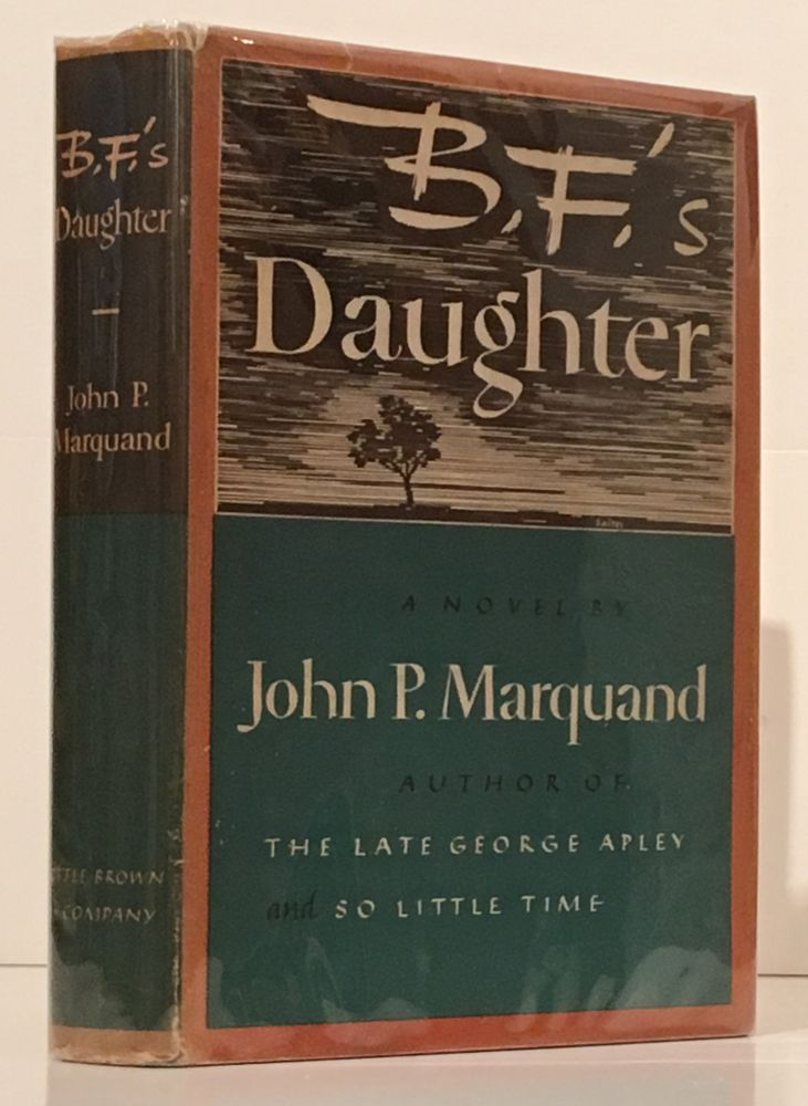 B.F.'s Daughter: A Novel (SIGNED). John P. Marquand.