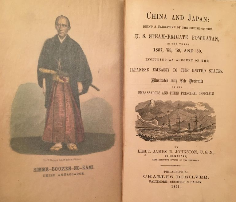 China and Japan: Being a Narrative of the Cruise of the U.S. Steam-Frigate Powhatan, in the Years 1857, '58, '59, and '60. James D. Johnston.