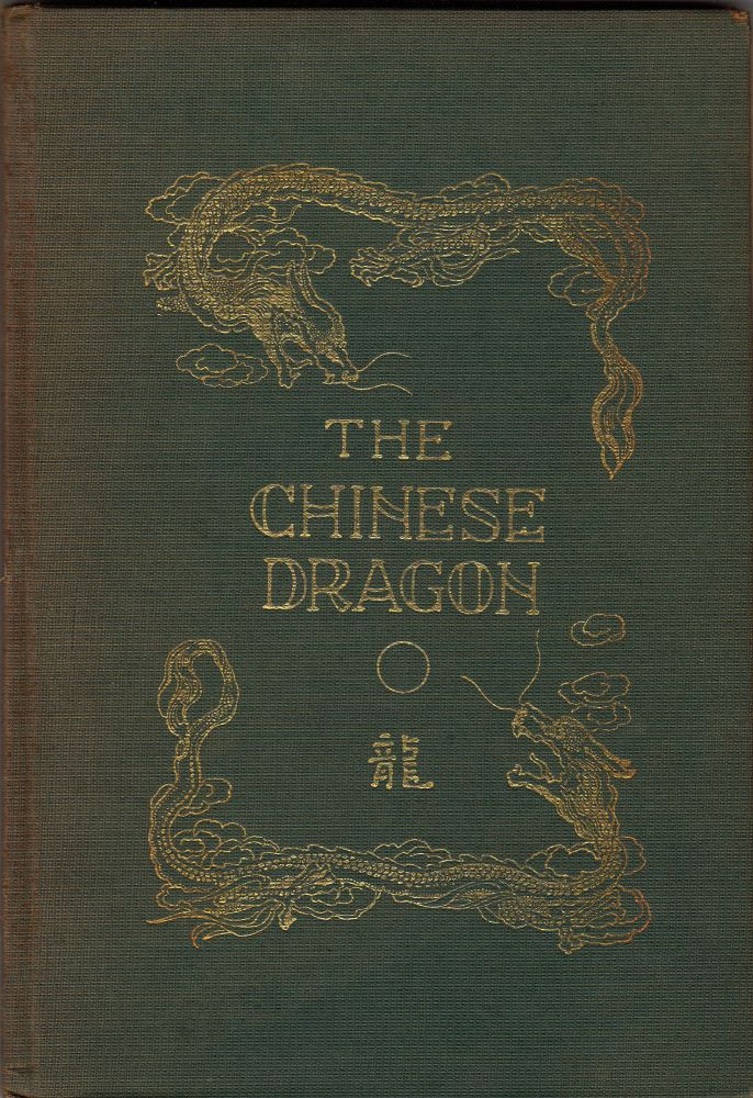 The Chinese Dragon. L. Newton Hayes.