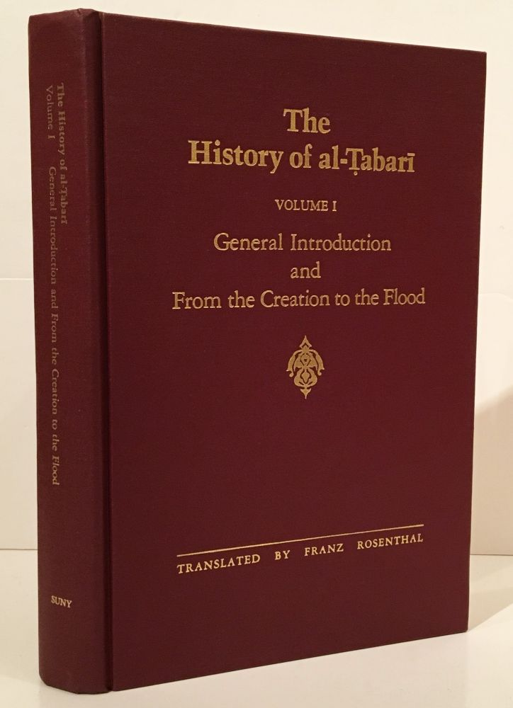 The History of Al-Tabari (Ta'rikh al-rusul wa'l-muluk) Volume I: General Introduction and from the Creation to the Flood. Franz Rosenthal, and annotator.