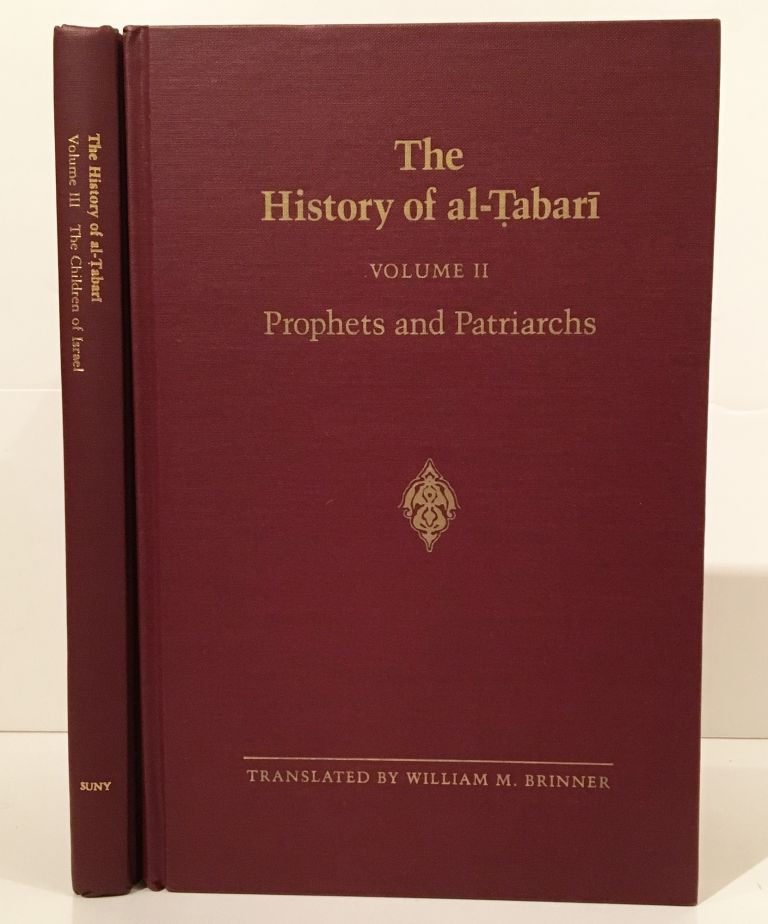 The History of Al-Tabari Volume II: Prophets and Patriarchs together with The History of Al-Tabari Volume III: The Children of Israel (Two Volumes). William M. Brinner, and annotator.