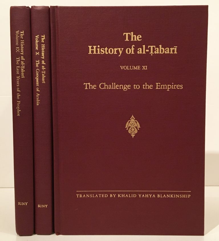 The History of Al-Tabari Volume IX: The Last Years of the Prophet, together with The Conquest of...