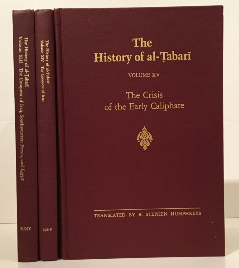 The History of Al-Tabari Volume XIII: The Conquest of Iraq, Southwestern Persia, and Egypt together with Volume XIV: The Conquest of Iran and Volume XV: The Crisis of the Early Caliphate (Three Volumes). G. Rex Smith, R. Stephen Humphreys, and annotator.