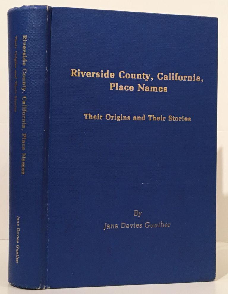Riverside County, California, Place Names: Their Origins & Their Stories (INSCRIBED