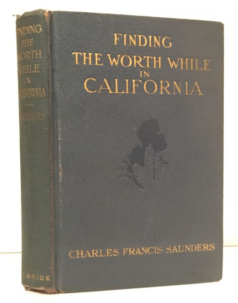 Finding the Worth While in California (INSCRIBED to Harry Carr