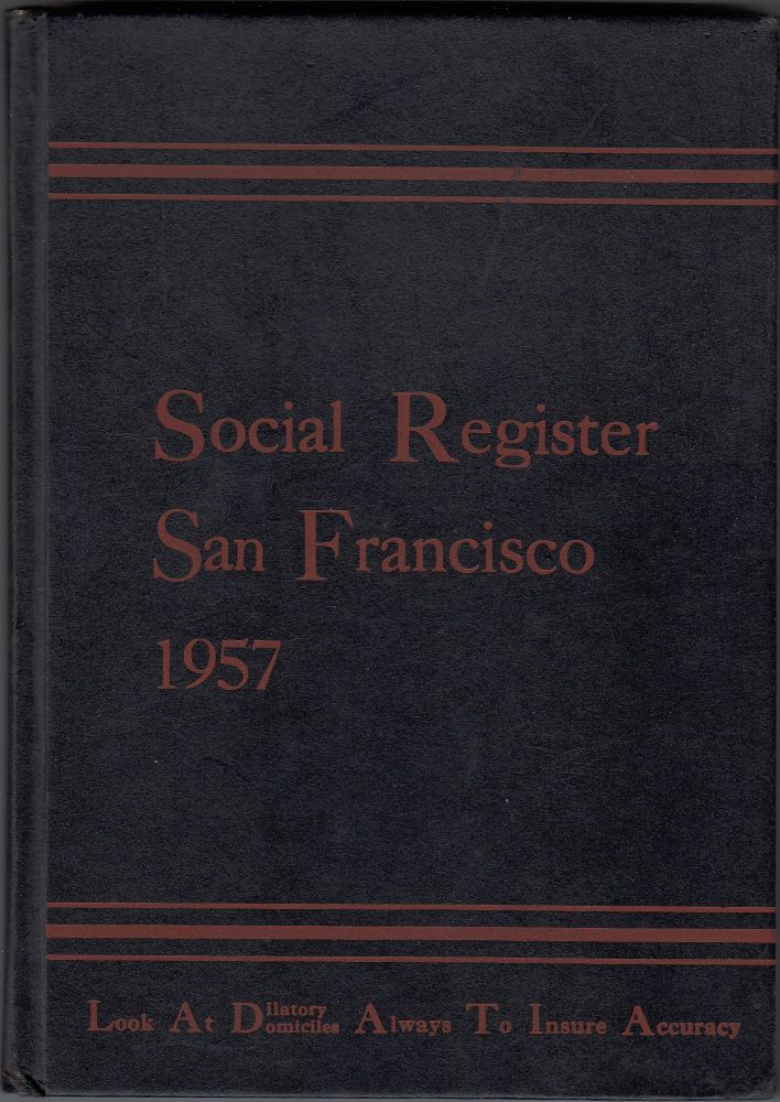 Social Register of San Francisco 1957 (Vol. LXII, No. 9). Social Register Association.