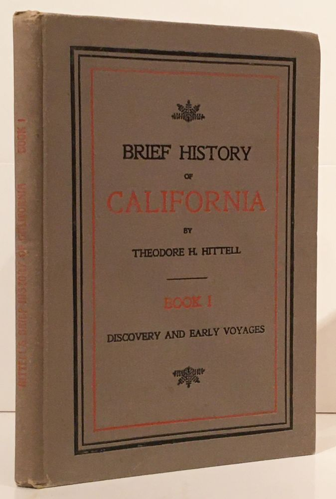 Brief History of California: Book I - Discovery and Early Voyages. Theodore H. Hittell.