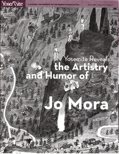 Yosemite Reveals the Artistry and Humor of Jo Mora (Yosemite: A Journal for Members of the Yosemite Association Winter 2008 Volume 70 Number 1). Peter Hiller, Jo Mora.