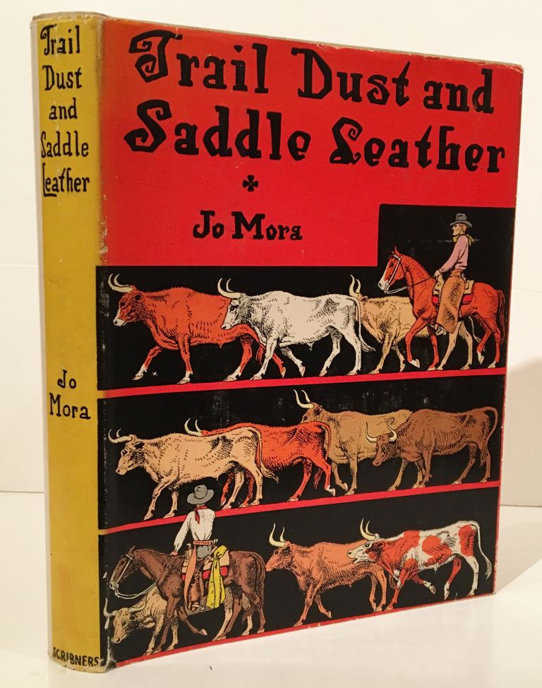 Trail Dust and Saddle Leather. Jo J. Mora.