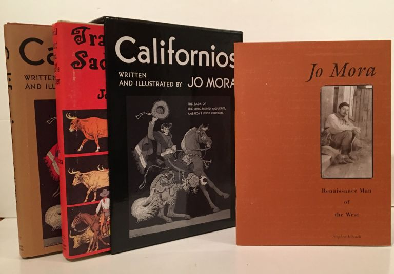 Trail Dust and Saddle Leather and Californios with Jo Mora: Renaissance Man of the West. Jo Mora.