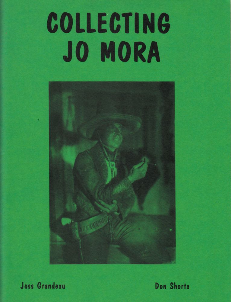 Collecting Jo Mora (SIGNED). Joss Grandeau, Don Shorts.