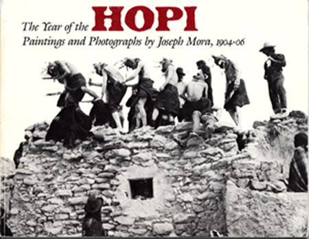 Year of the Hopi: Paintings and Photographs by Joseph Mora, 1904-06. Tyrone Stewart, Frederick And Wright Dockstader, Barton.