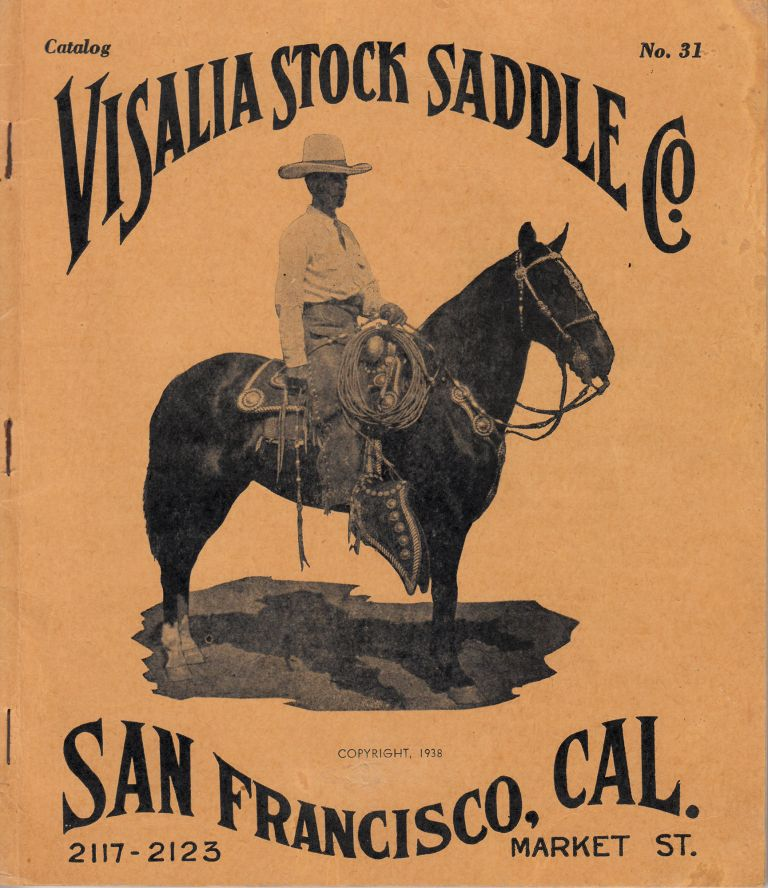 Visalia Stock Saddle Co. Catalog #31 (with revised price list). Visalia Stock Saddle Co.