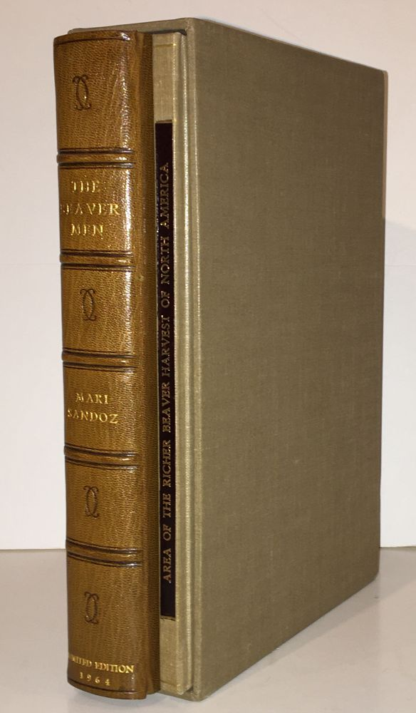 The Beaver Men: Spearheads of an Empire (SIGNED, Two Volumes). Mari Sandoz.