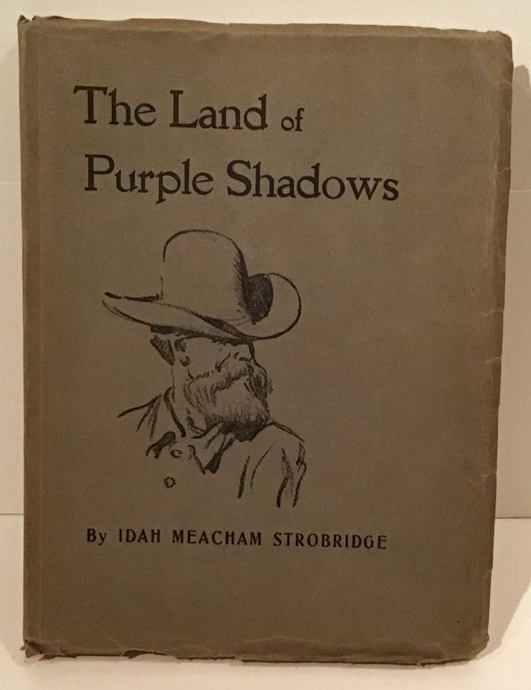 The Land of Purple Shadows (SIGNED). Idah Meacham Strobridge.