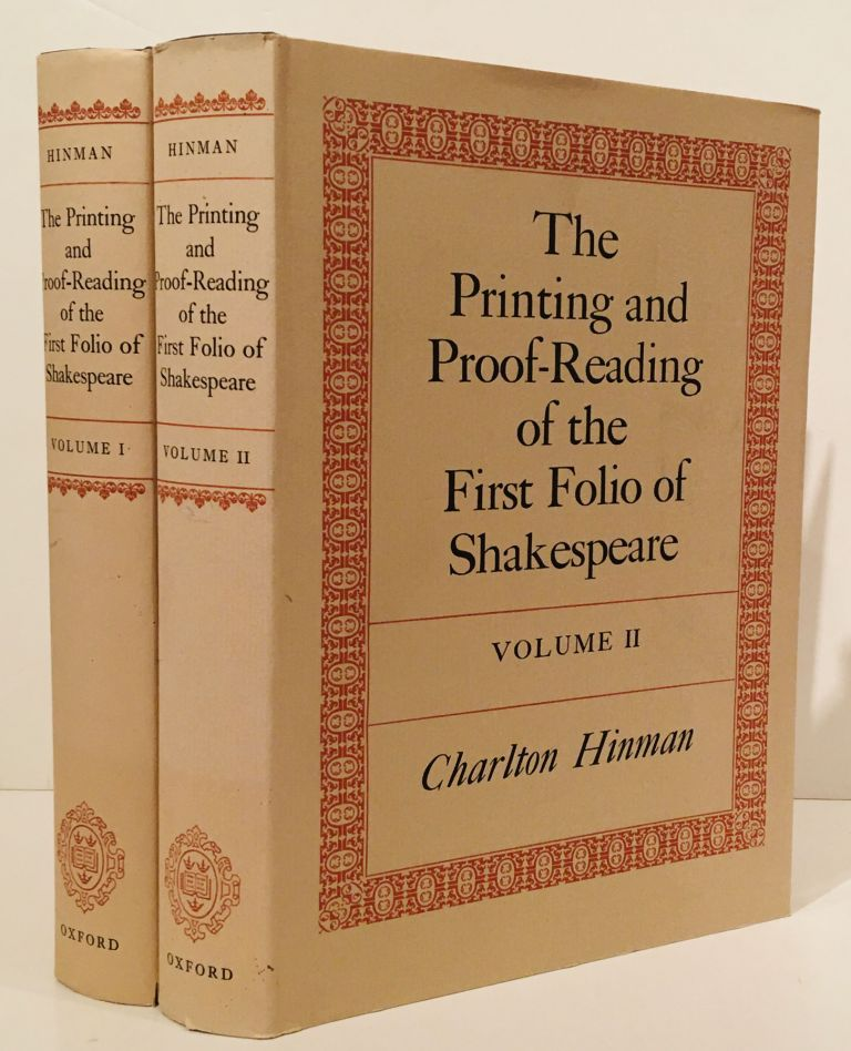The Printing and Proof-Reading of the First Folio of Shakespeare (2 Volumes). Charlton Hinman.