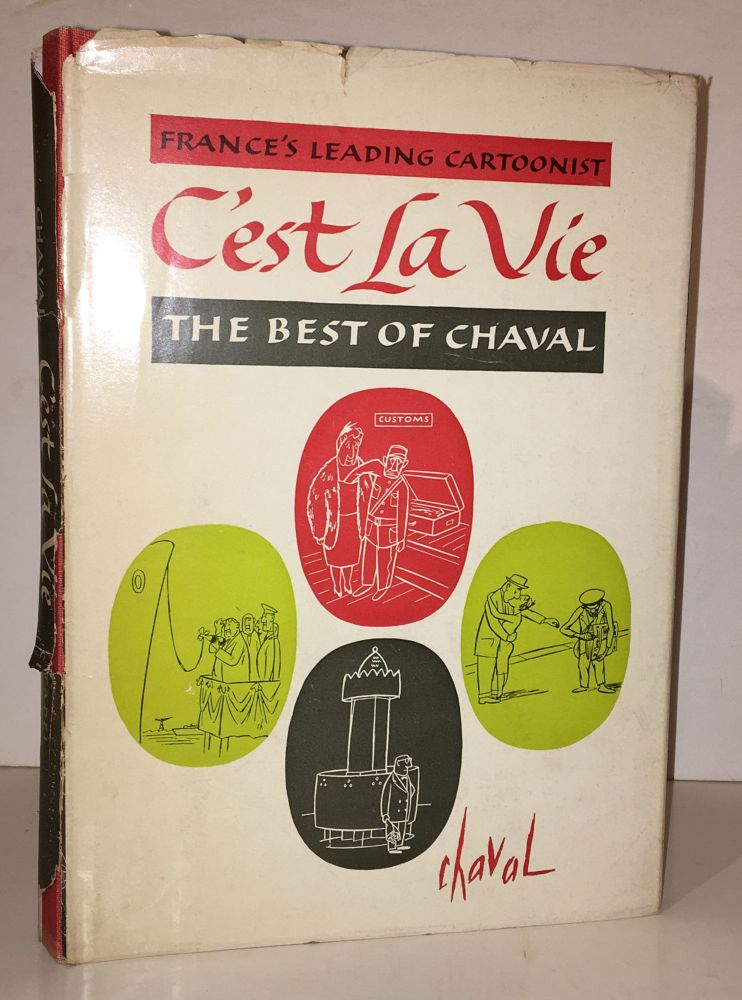 C'est La Vie: The Best Cartoons of Chaval (SIGNED by Eldon Dedini). Chaval.