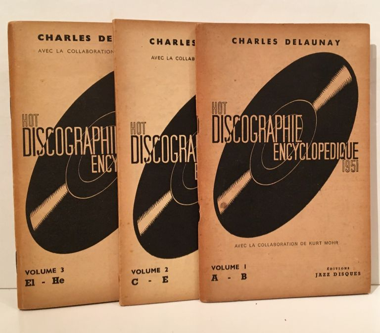 Hot Discographie Encyclopedique (Volumes 1 - 3). Charles Delaunay, Kurt Mohr.