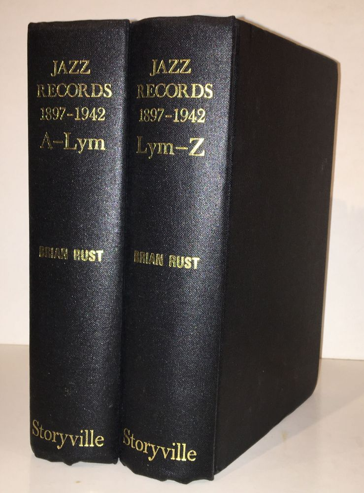 Jazz records 1897-1942: A-Lym & Lym-Z (Two Volumes). Brian Rust.