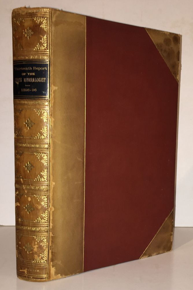 Thirteenth Report (Third Biennial) of the State Mineralogist for the Two Years Ending September 15, 1896 (SIGNED). J. J. Crawford.